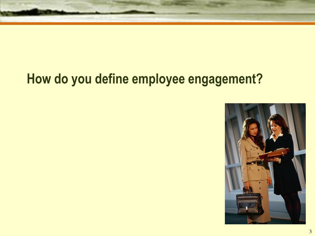 How do you define employee engagement?