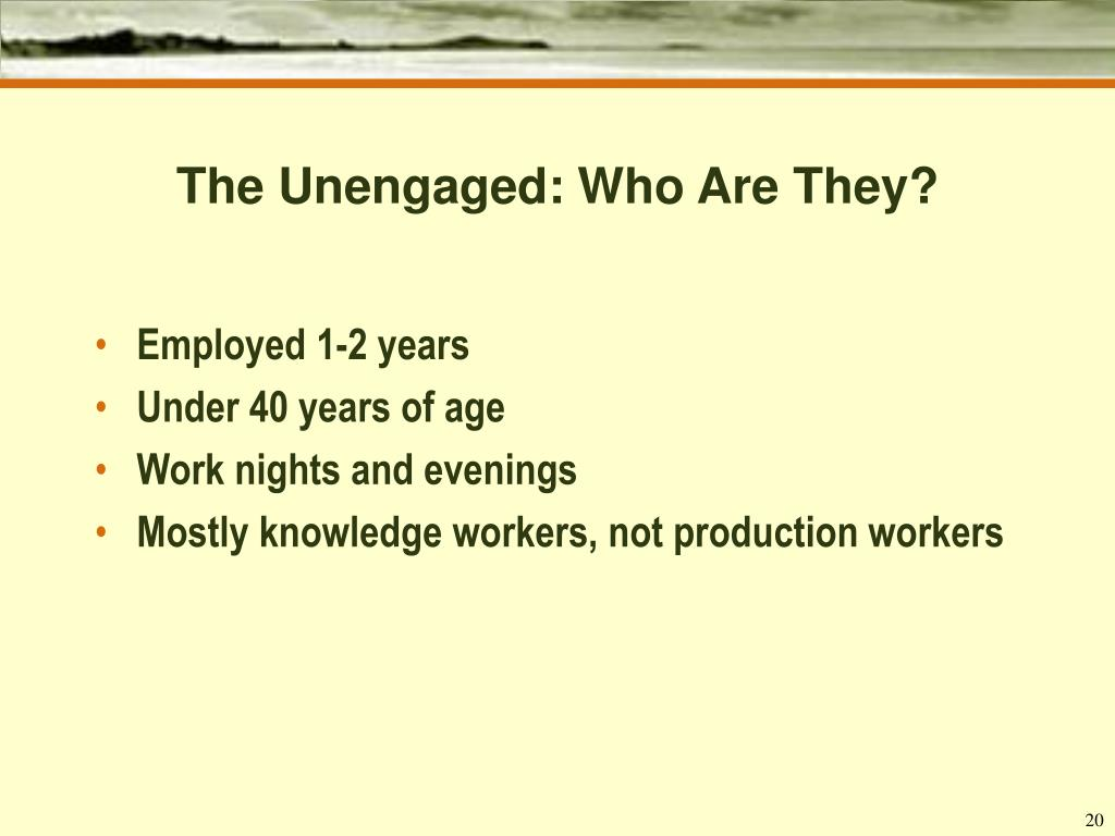 The Unengaged: Who Are They?