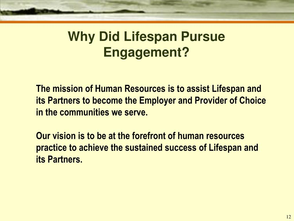 Why Did Lifespan Pursue Engagement?