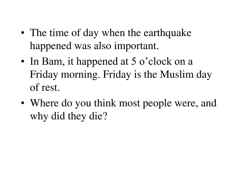 The time of day when the earthquake happened was also important.