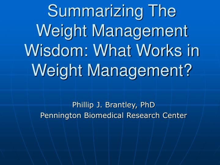 Summarizing the weight management wisdom what works in weight management