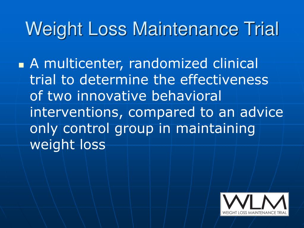Weight Loss Maintenance Trial