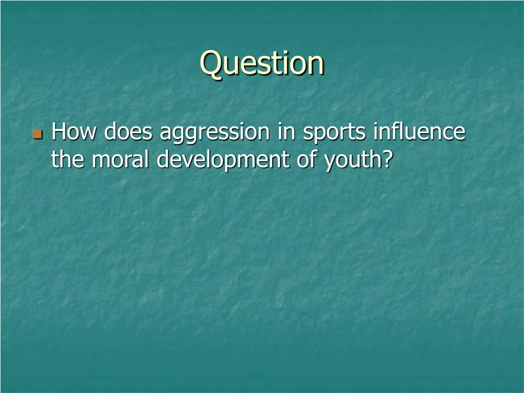 moral development and aggression in children Aggressive behavior and moral development 3 although it is widely acknowledged that moral development plays a decisive role in aggressive children's processing of.