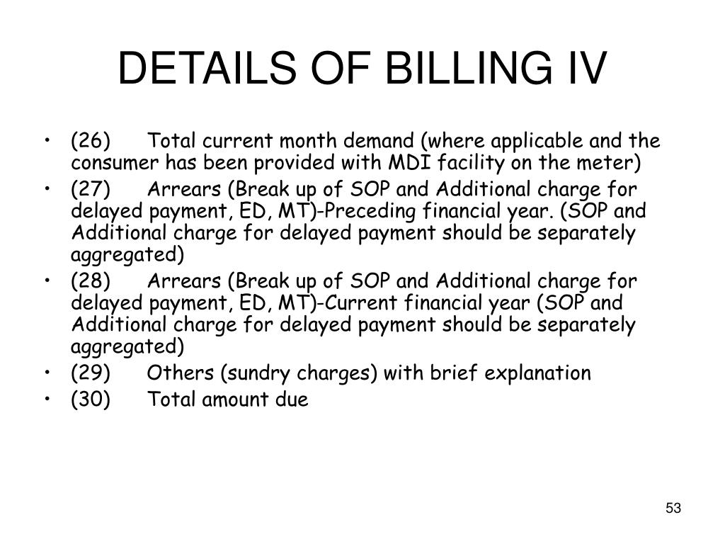 DETAILS OF BILLING IV