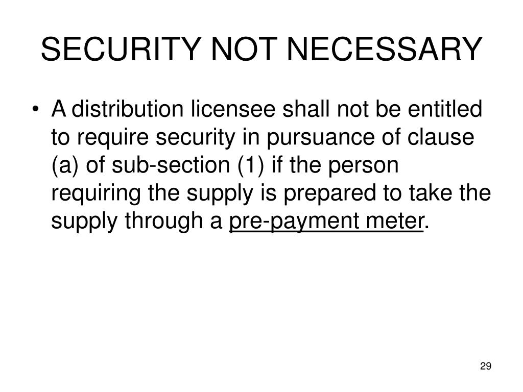 SECURITY NOT NECESSARY