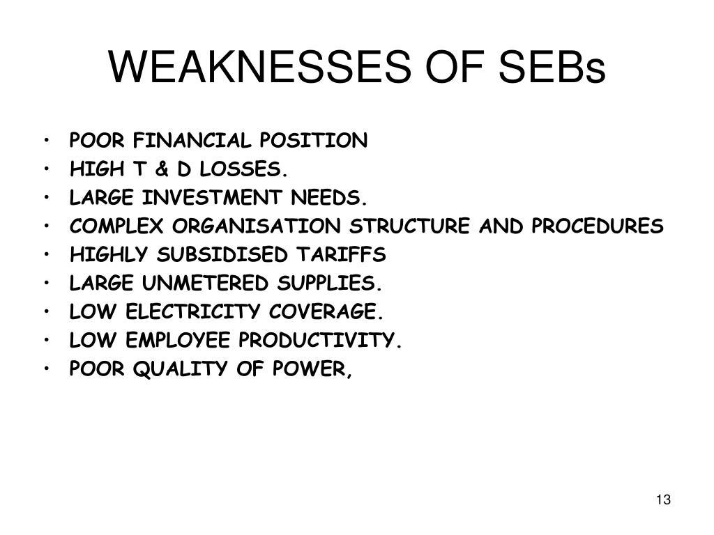 WEAKNESSES OF SEBs