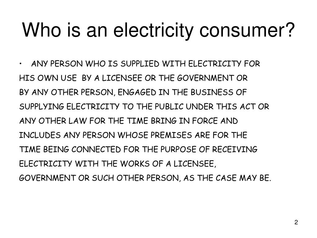Who is an electricity consumer?