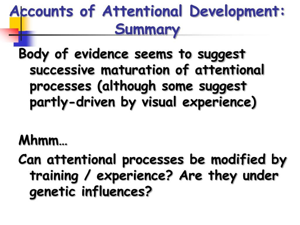 Accounts of Attentional Development: Summary