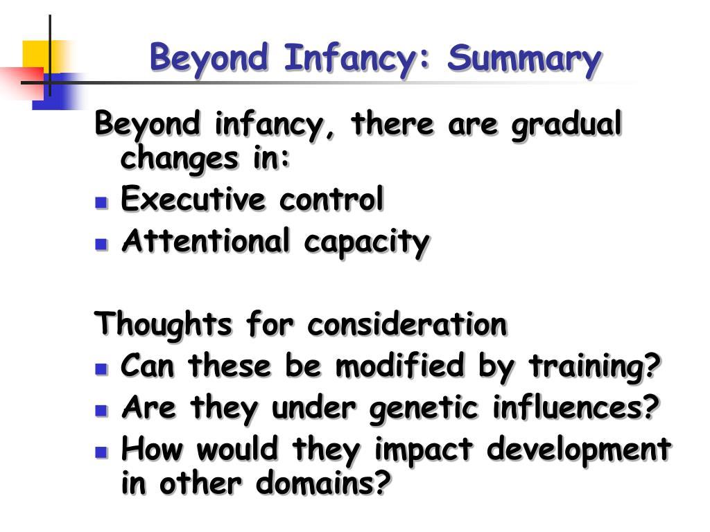 Beyond Infancy: Summary