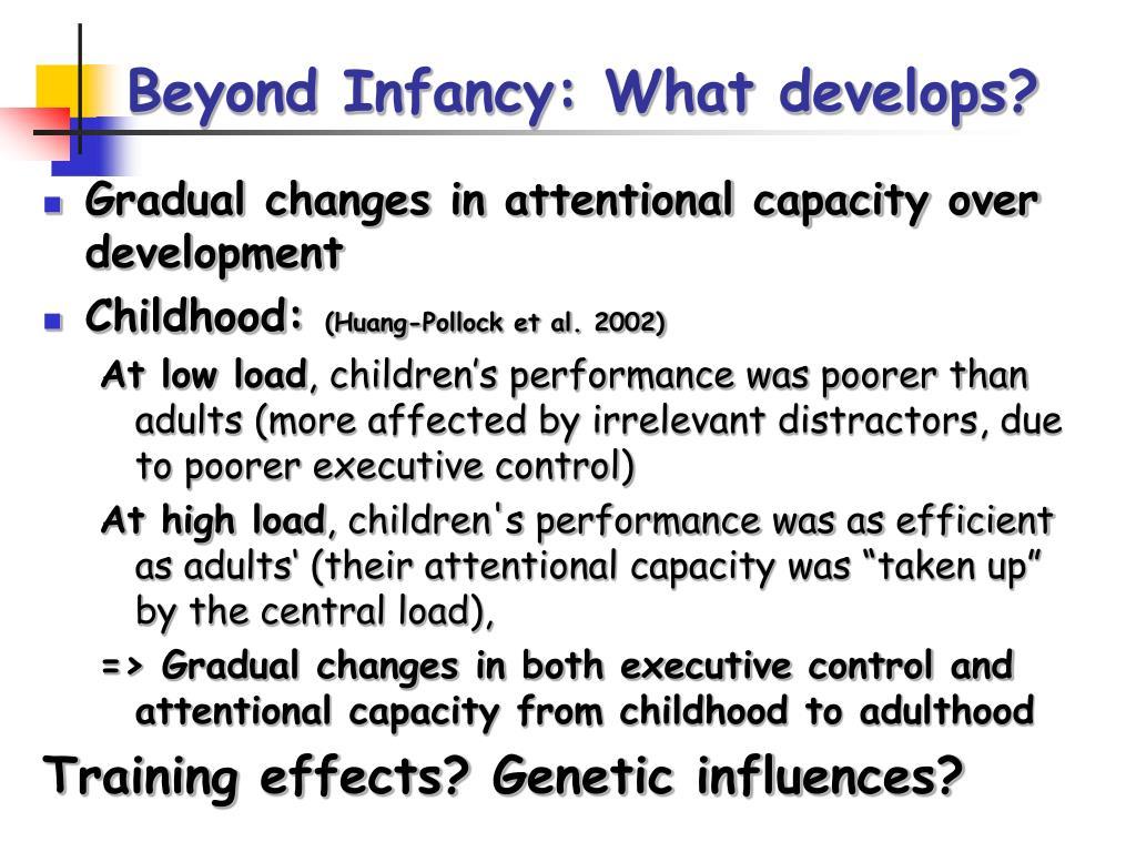 Beyond Infancy: What develops?