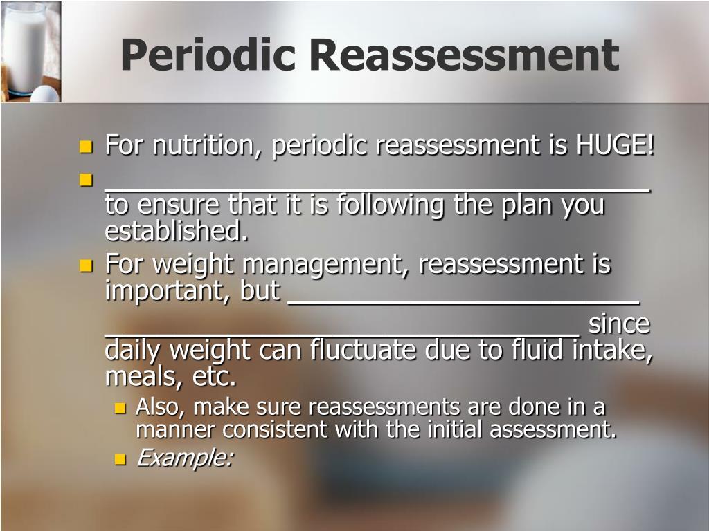 Periodic Reassessment