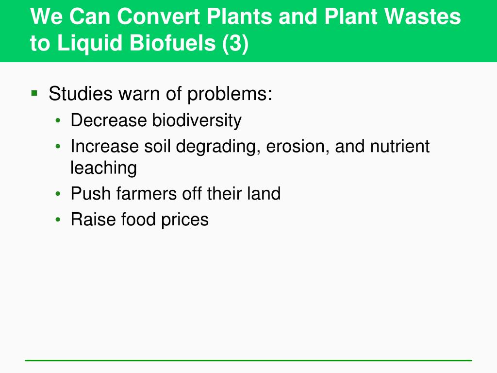 We Can Convert Plants and Plant Wastes to Liquid Biofuels (3)