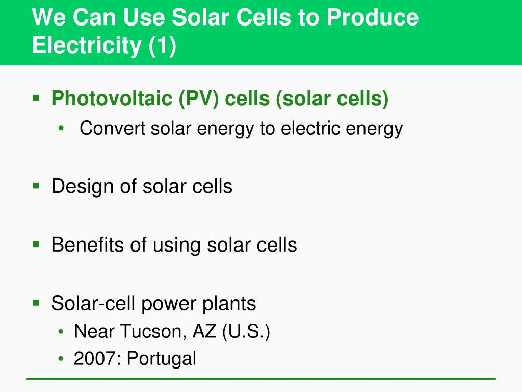We Can Use Solar Cells to Produce Electricity (1)