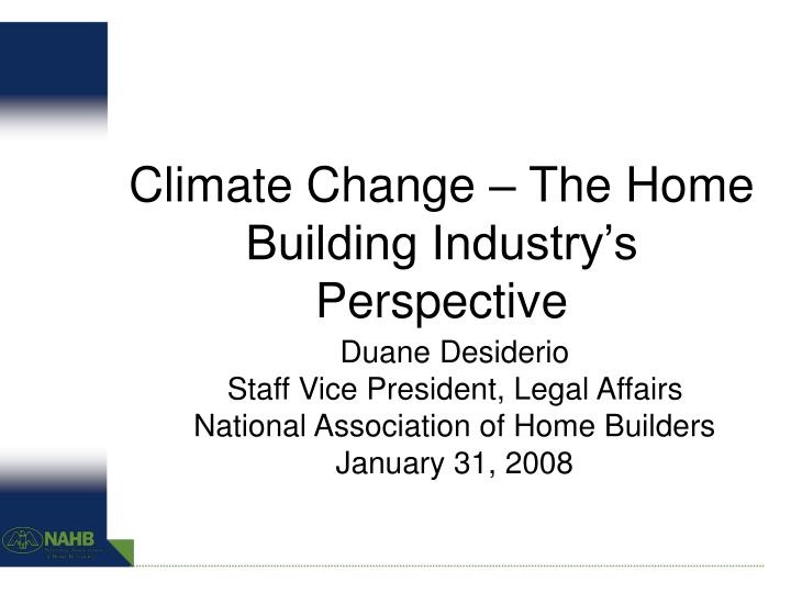 Climate Change – The Home Building Industry's Perspective