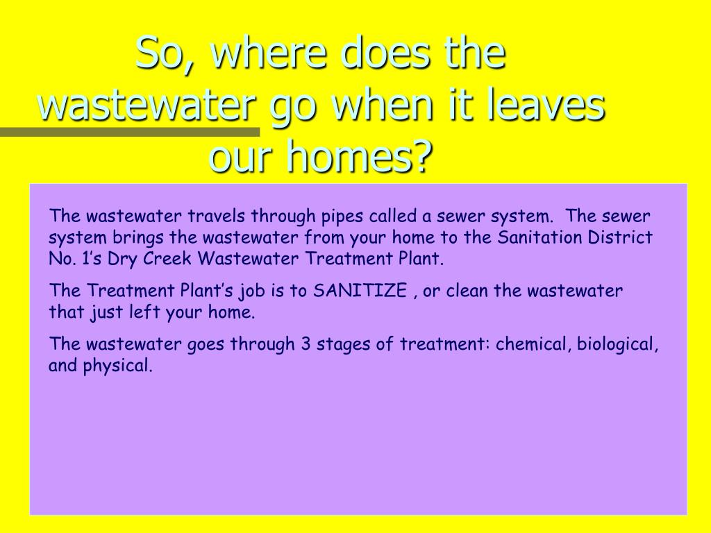 So, where does the wastewater go when it leaves our homes?