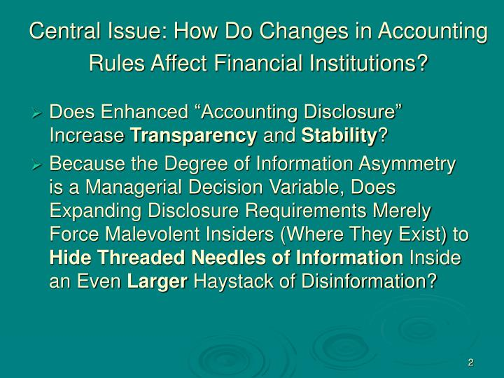 Central issue how do changes in accounting rules affect financial institutions