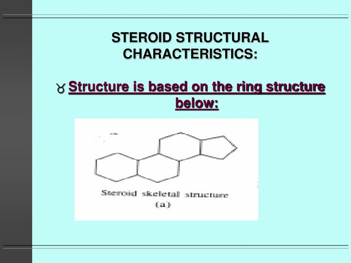 Steroid structural characteristics