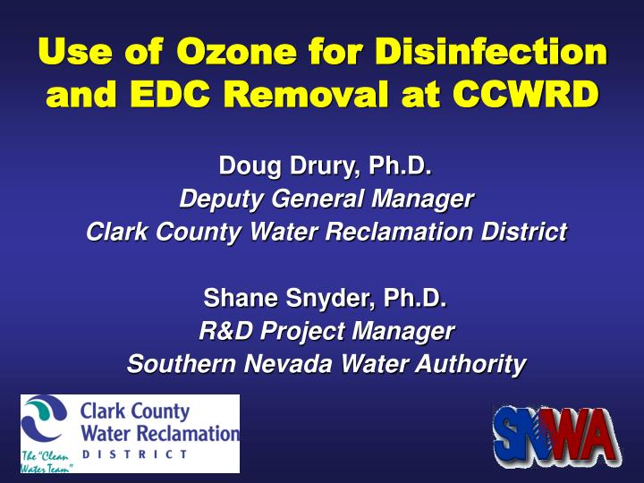 Use of ozone for disinfection and edc removal at ccwrd