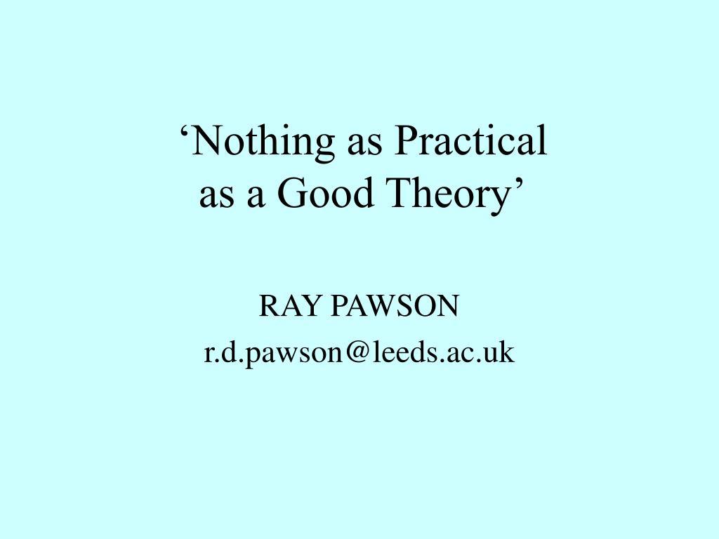 'Nothing as Practical