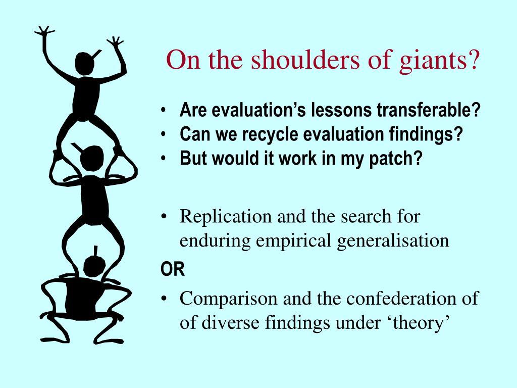 On the shoulders of giants?