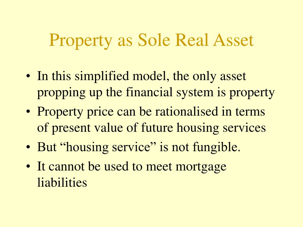 Property as Sole Real Asset