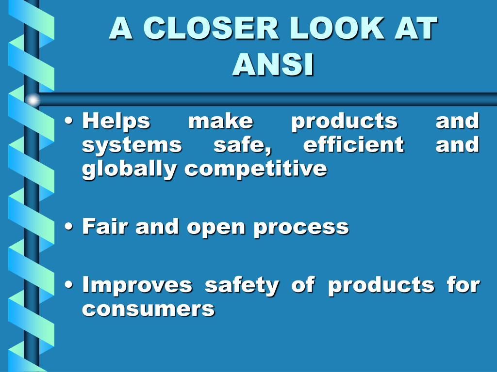 A CLOSER LOOK AT ANSI