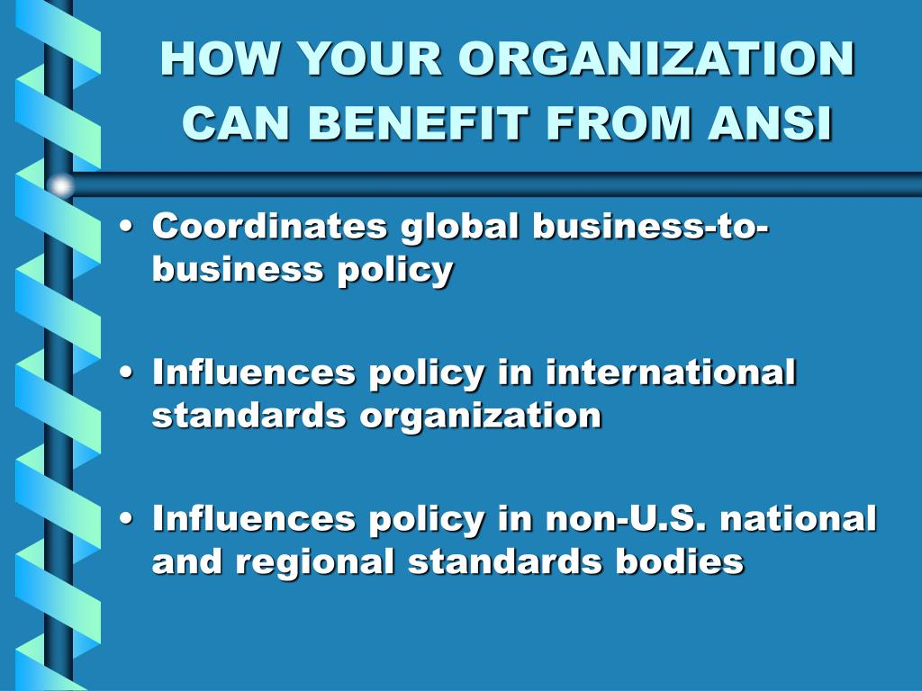 HOW YOUR ORGANIZATION CAN BENEFIT FROM ANSI