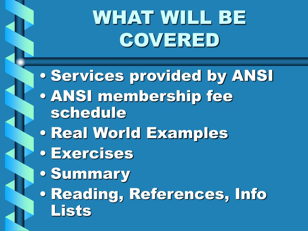 WHAT WILL BE COVERED