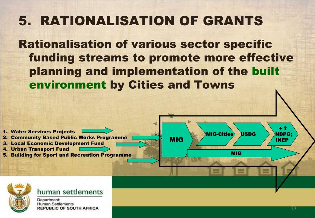 5.  RATIONALISATION OF GRANTS