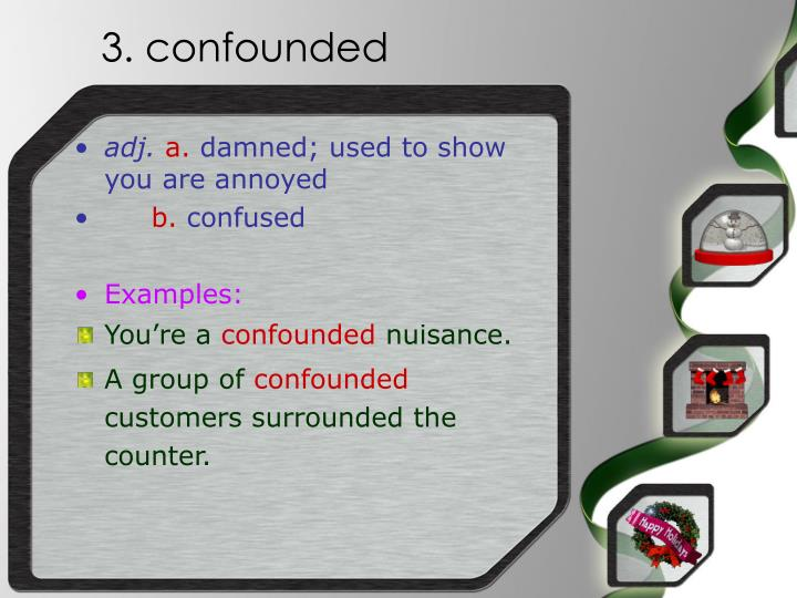 3. confounded