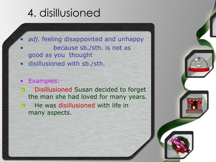 4. disillusioned