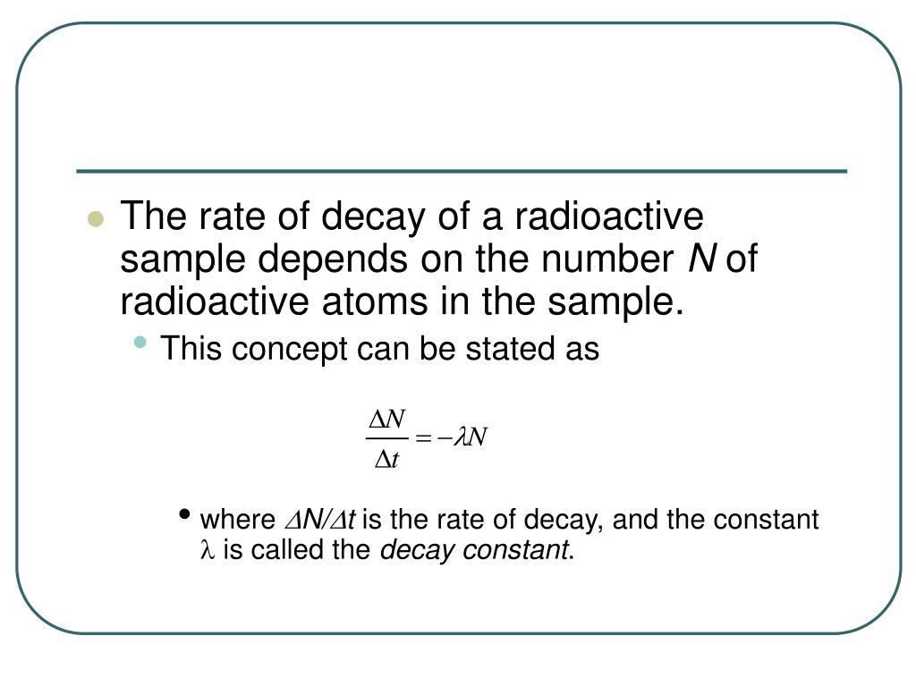 The rate of decay of a radioactive sample depends on the number