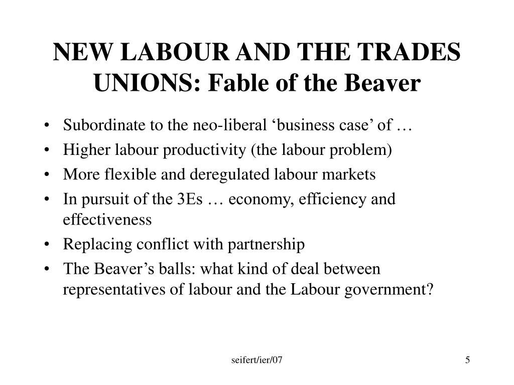 NEW LABOUR AND THE TRADES UNIONS: Fable of the Beaver