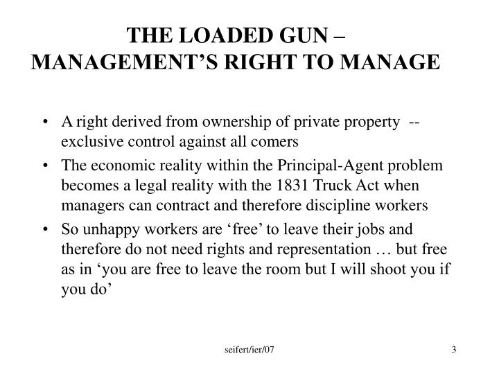 The loaded gun management s right to manage