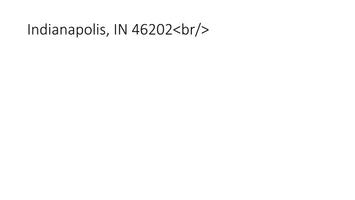 Indianapolis, IN 46202<br/>