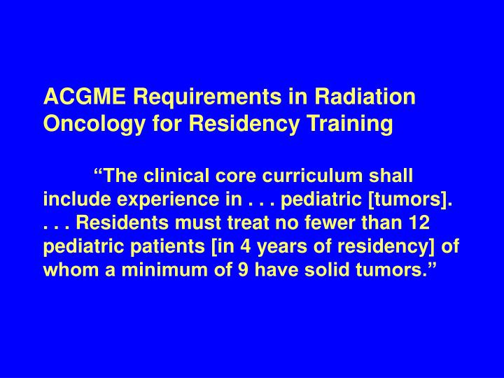 ACGME Requirements in Radiation Oncology for Residency Training