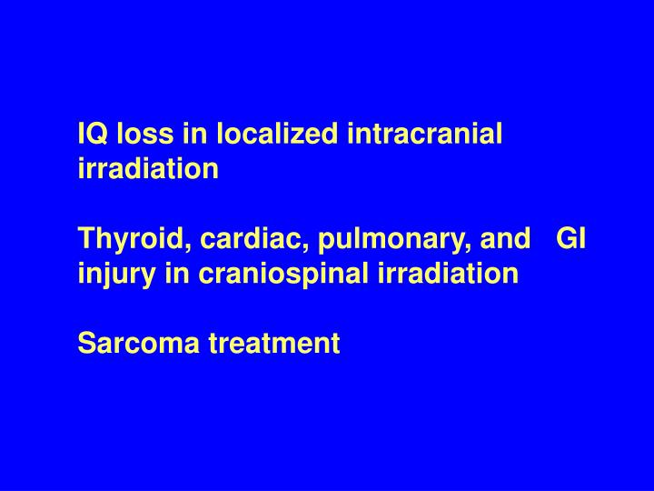 IQ loss in localized intracranial irradiation