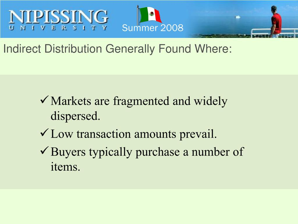 Indirect Distribution Generally Found Where: