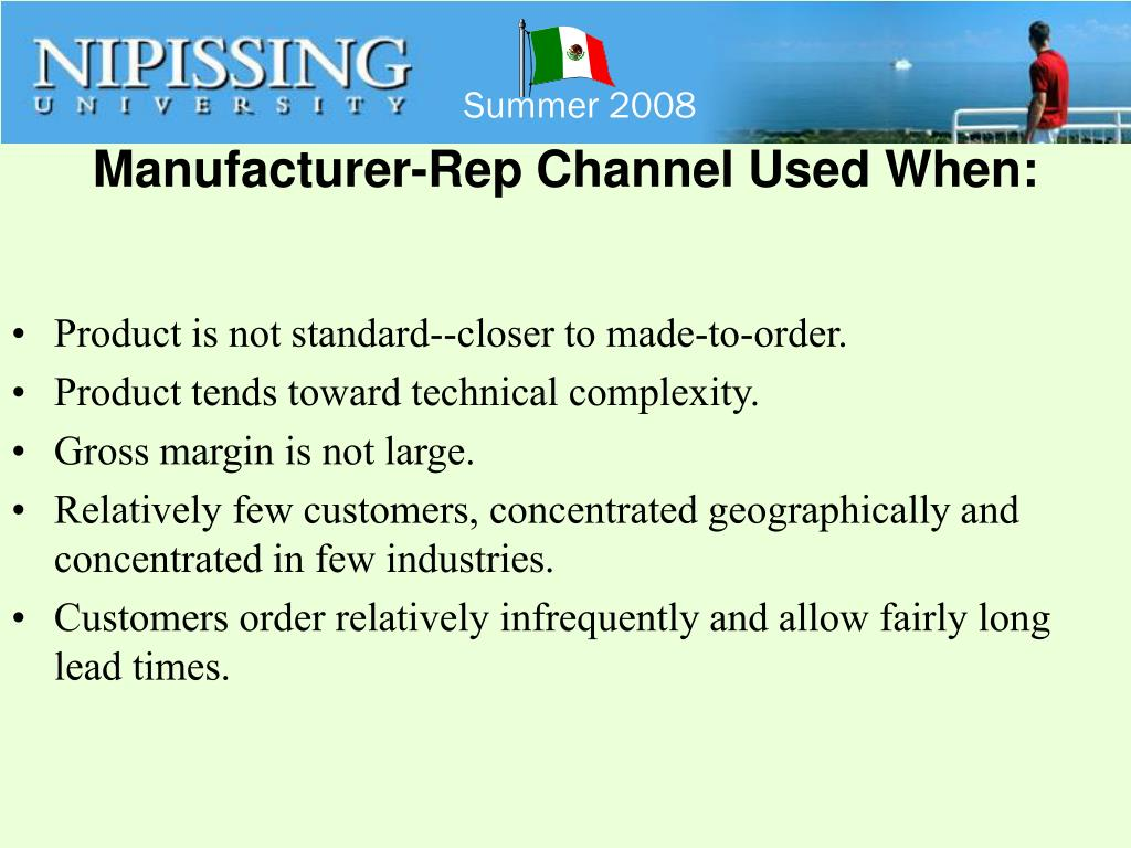 Manufacturer-Rep Channel Used When:
