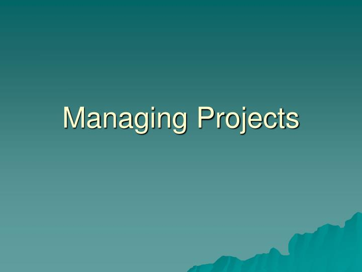 Managing projects l.jpg