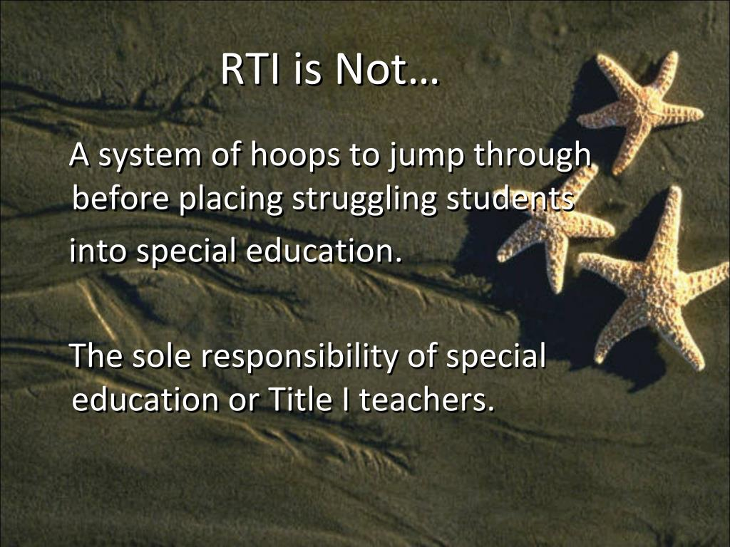 RTI is Not…