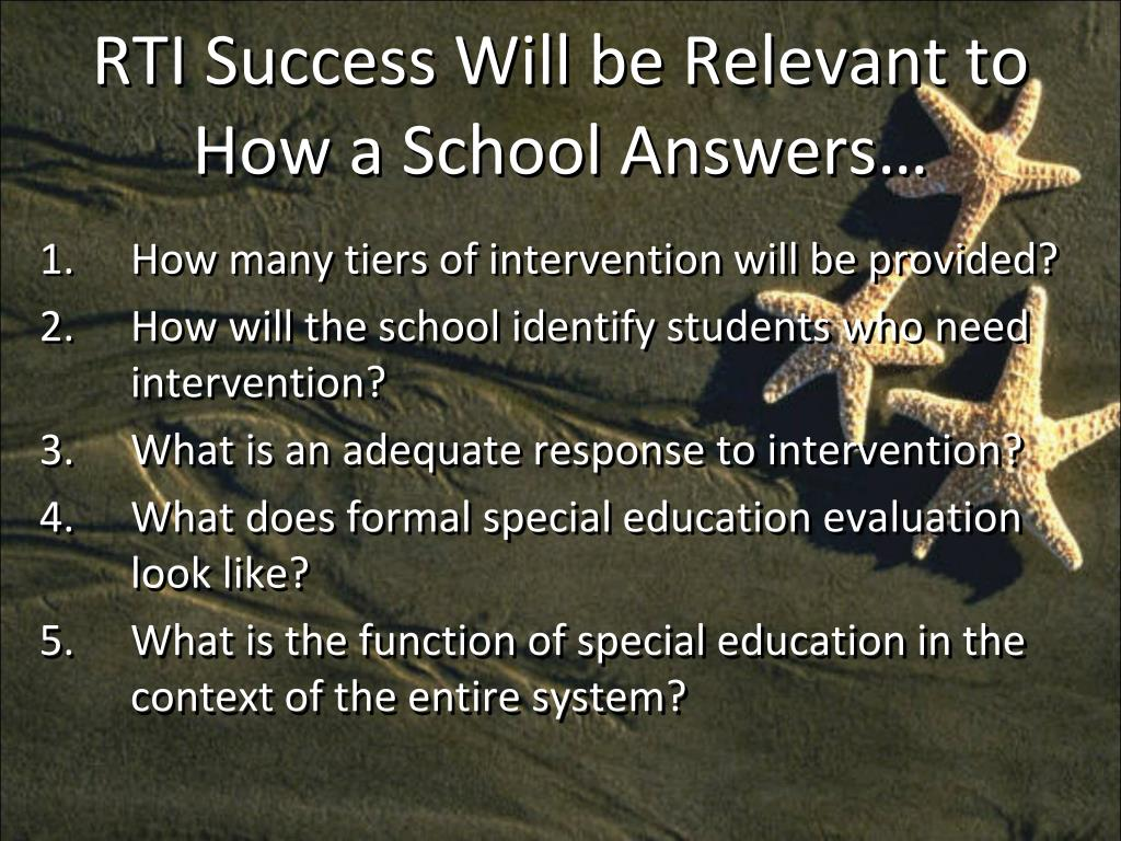 RTI Success Will be Relevant to How a School Answers…