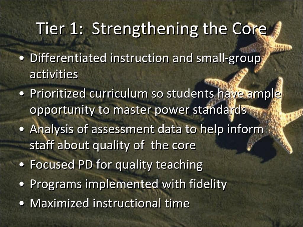 Tier 1:  Strengthening the Core