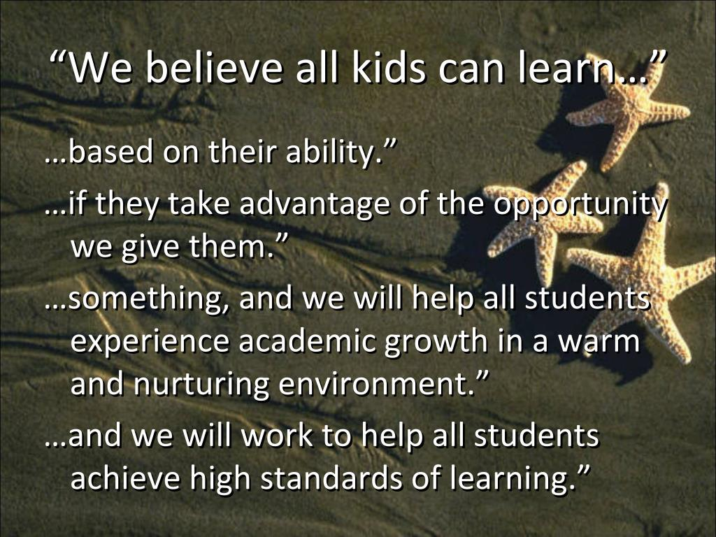 """""""We believe all kids can learn…"""""""