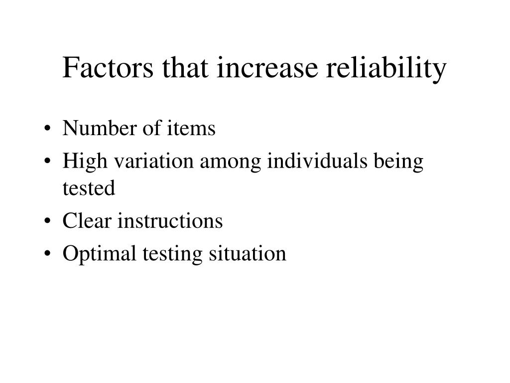Factors that increase reliability