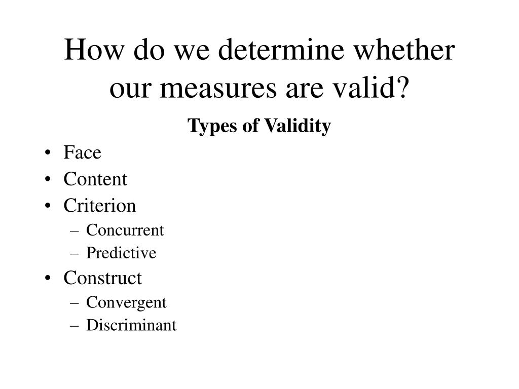 How do we determine whether our measures are valid?