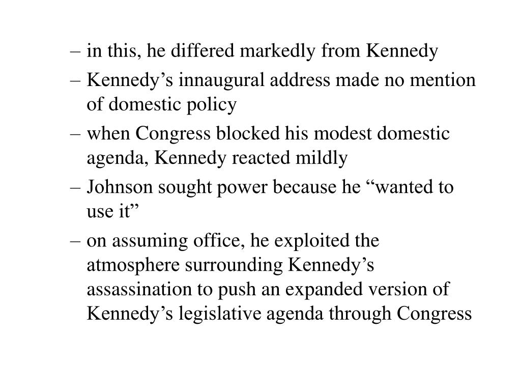 in this, he differed markedly from Kennedy