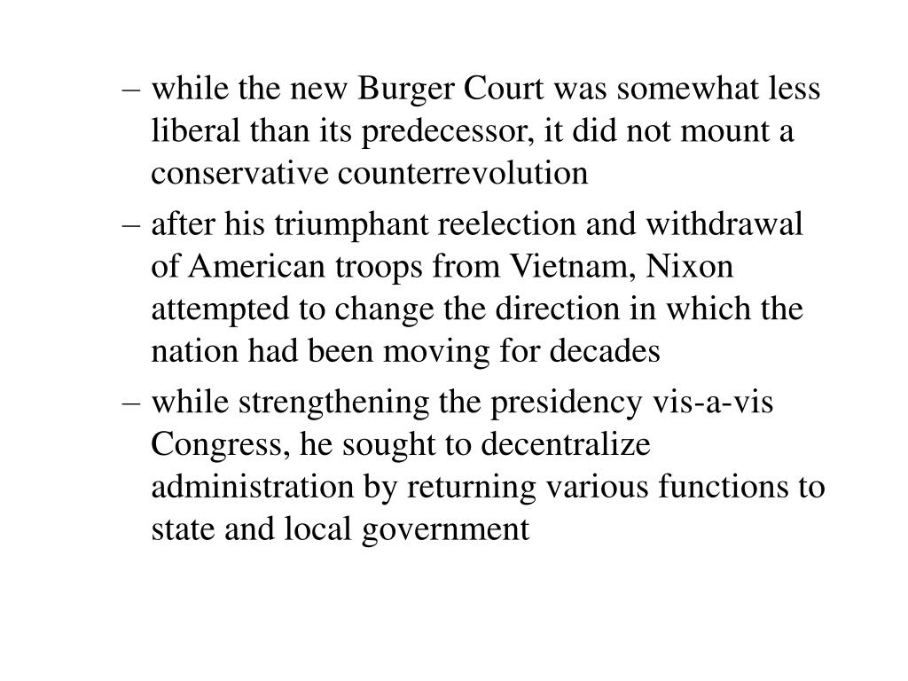 while the new Burger Court was somewhat less liberal than its predecessor, it did not mount a conservative counterrevolution