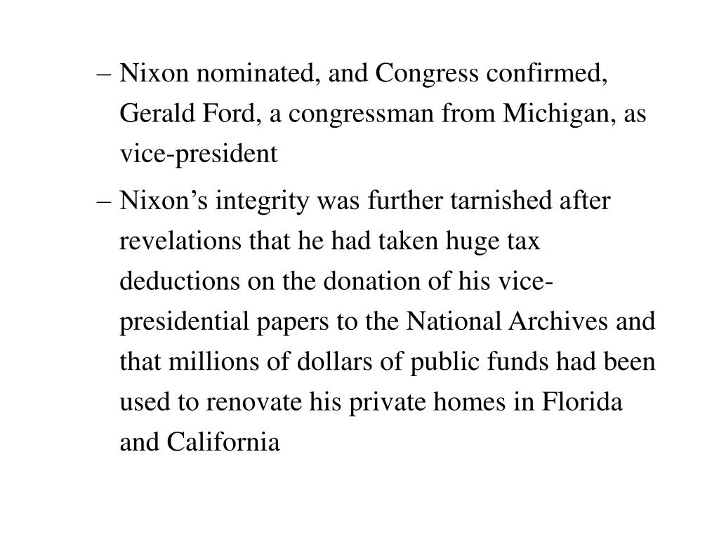 Nixon nominated, and Congress confirmed, Gerald Ford, a congressman from Michigan, as vice-president
