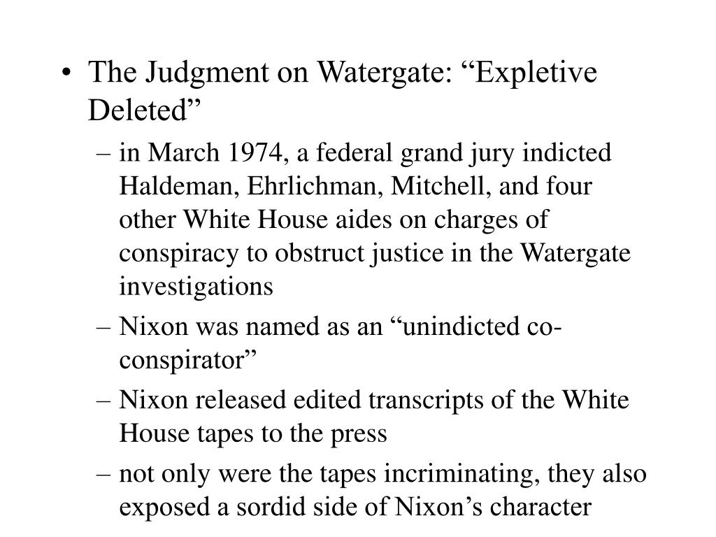 "The Judgment on Watergate: ""Expletive Deleted"""